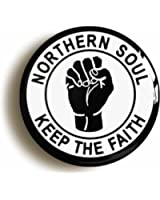 """NORTHERN SOUL KEEP THE FAITH"" BADGE PIN BUTTON (1inch/25mm diameter) BLACK FIST ON WHITE"