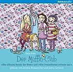 Die süßeste Bande der Welt / Vier Freundinnen wirbeln los (Der Muffin-Club 1 & 2) | Katja Alves