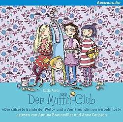 Die süßeste Bande der Welt / Vier Freundinnen wirbeln los (Der Muffin-Club 1 & 2)