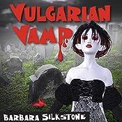 Vulgarian Vamp: Wendy Darlin Tomb Raider, Book 5 | Barbara Silkstone