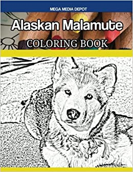 Amazon Alaskan Malamute Dog Coloring Book 9781546711445 Mega Media Depot Books
