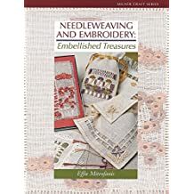 Needleweaving and Embroidery: Embellished Treasures