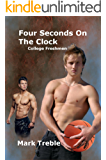 Four Seconds on the Clock: College Freshmen (Gulfside City Book 3)