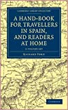 A Hand-book for Travellers in Spain and Readers at Home [Oxford World's Classics Collection] (Annotated)