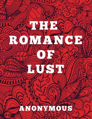 The Romance of Lust - Large Print Edition