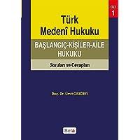 Türk Medeni Hukuku Başlangıç: Kişiler -Aile Hukuku