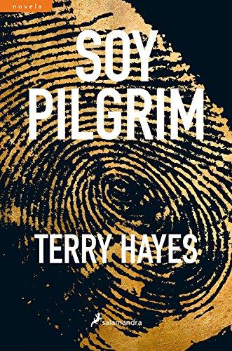 Portada del libro Soy Pilgrim de Terry Hayes