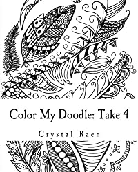 Color My Doodle: Take 4: An Adult Coloring Book