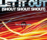 Mark 'Oh - Let It Out (Shout Shout Shout)