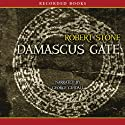 Damascus Gate Audiobook by Robert Stone Narrated by George Guidall