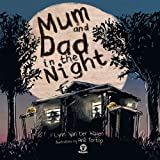 Mum and Dad in the Night, Lynn Van der Wagen, 0992345707