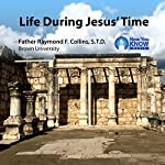 Life During Jesus' Time | Fr. Raymond F. Collins STD