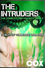 The Intruders: The Complete Gay Tentacle Bundle: 3 Tales of Voracious Violation (Gay Tentacle Erotica Book 4) Kindle Edition