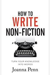 How To Write Non-Fiction: Turn Your Knowledge Into Words (Books for Writers) Paperback