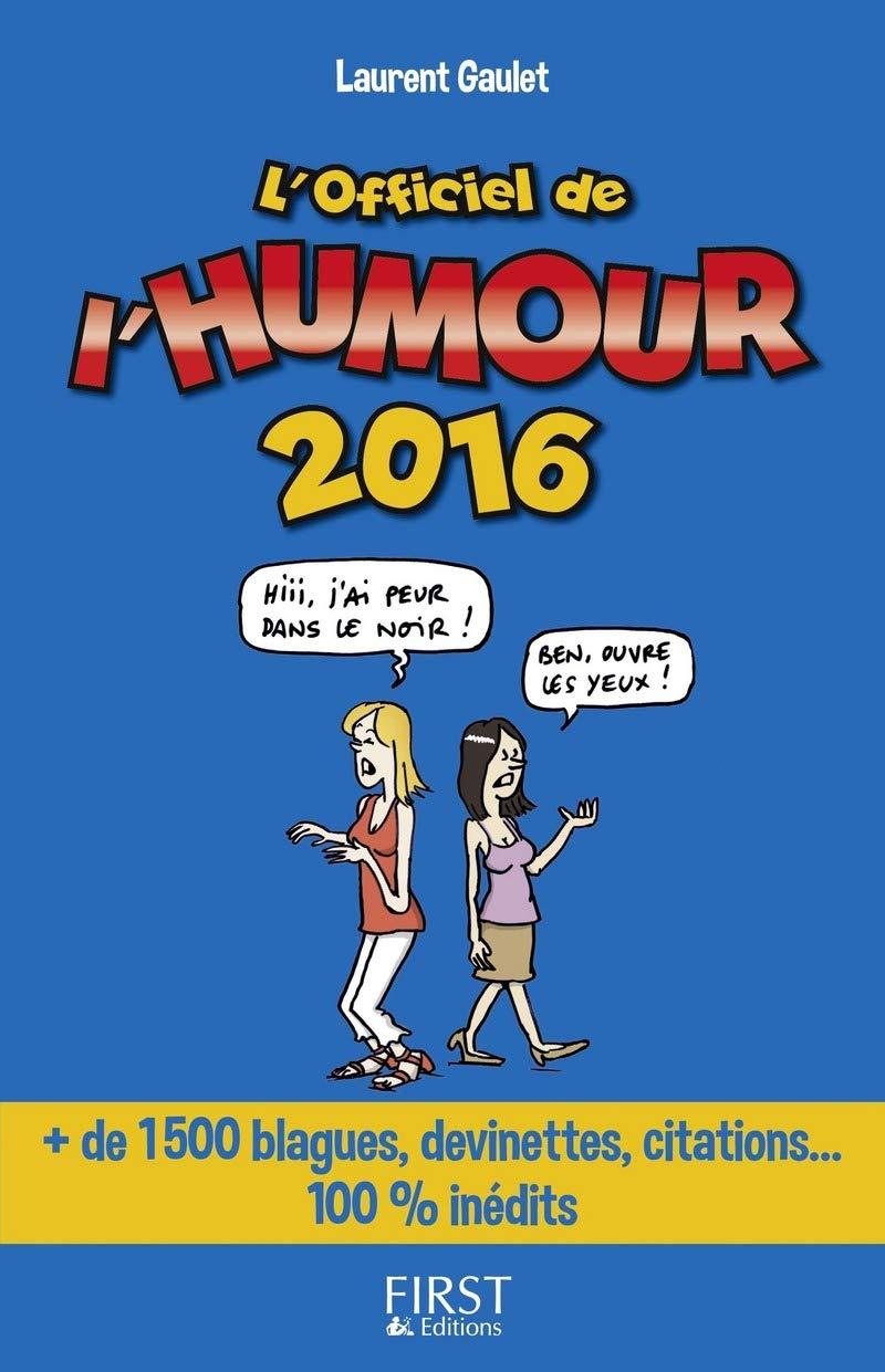 Officiel De L Humour 2016 L Amazon Ca Laurent Gaulet Books