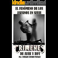 El Fenómeno de los Asesinos en Serie (Crímenes de Ayer y Hoy nº 1)
