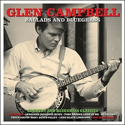 Glen Campbell - Ballads And Bluegrass - Glen Campbell - Zortam Music