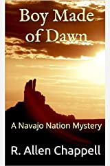 Boy Made of Dawn: A Navajo Nation Mystery Kindle Edition