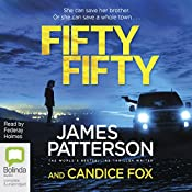 Fifty Fifty: Detective Harriet Blue, Book 2 | James Patterson, Candice Fox