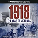 1918: The Year of Victories   Martin Marix Evans