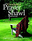 img - for The Crocheted Prayer Shawl Companion: 37 Patterns to Embrace, Inspire, and Celebrate Life book / textbook / text book