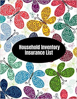 The Household Inventory Insurance List: Document & Track Household