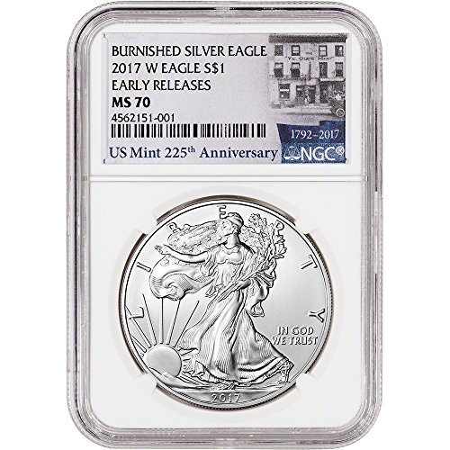 2017 W American Silver Eagle Burnished (1 oz) Early Releases 225th Ann Label $1 MS70 NGC