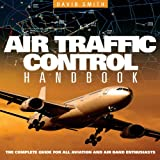 Air Traffic Control Handbook, David J. Smith, 1844258327