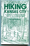 Hiking Kansas City ;: A guide to 70 hiking and walking trails in the Kansas City area