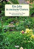 Ein Jahr in meinem Garten – Wochenkalender 2018 – Garten-Kalender mit 53 Blatt – Format 21,0 x 29,7 cm – Spiralbindung: Mit vielen nützlichen Tipps