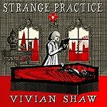 Strange Practice: A Dr Greta Helsing Novel | Vivian Shaw