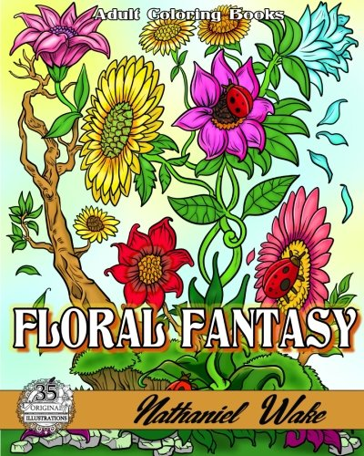 Floral Fantasy: 35 Flower Adult Coloring Book Illustrations