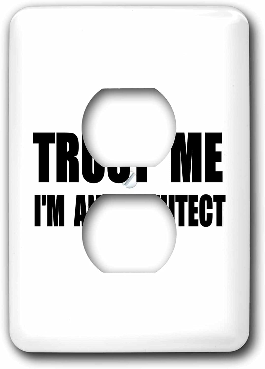 3dRose lsp_195589_6 Trust Me Im an Architect Fun Architecture Humor Funny Job Work Gift Light Switch Cover