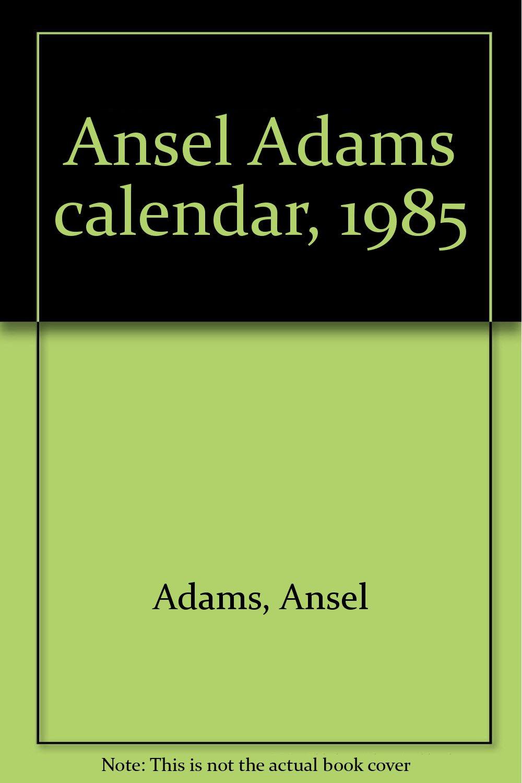 ansel adams calendar 1985
