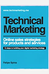 Technical Marketing: Online Sales Strategies for Products and Services Kindle Edition