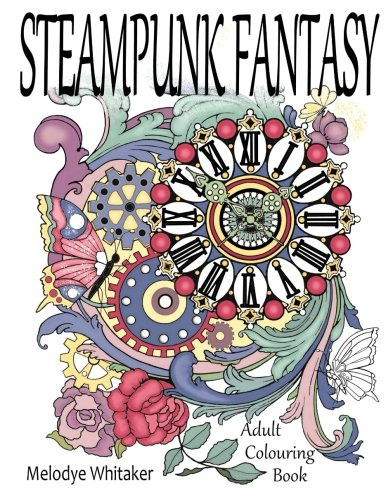 Steampunk Fantasy: Adult Coloring Book