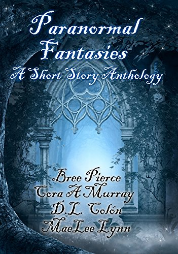 Paranormal Fantasies: A Short Story Anthology