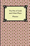 The Pot of Gold and Other Plays, Plautus, 1420946471