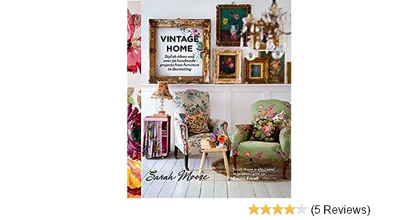 Amazon.com: Vintage Home (9780857831422): Sarah Moore: Books