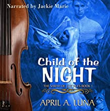 Child of the Night Audiobook by April A. Luna Narrated by Jackie Marie