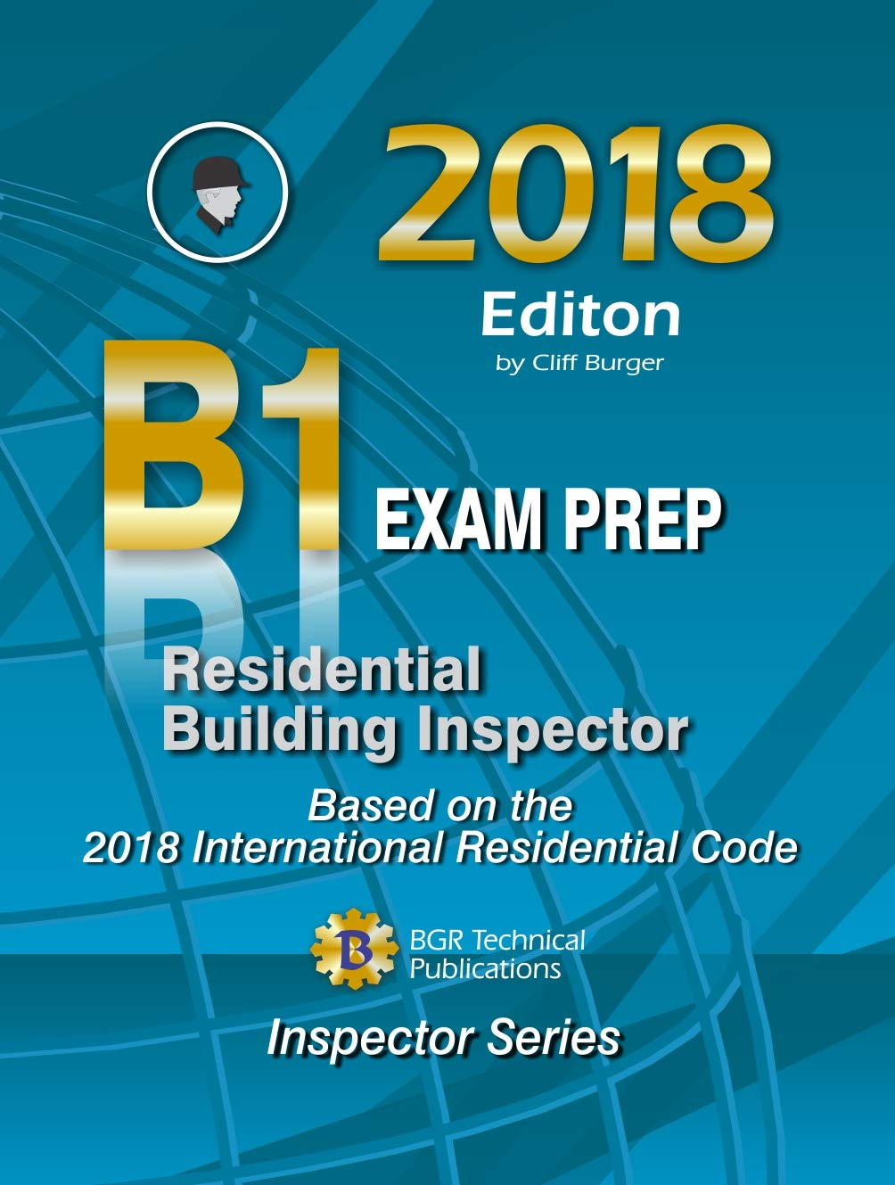 Residential Building Inspector B1 Exam Prep 2018 Cliff Burger