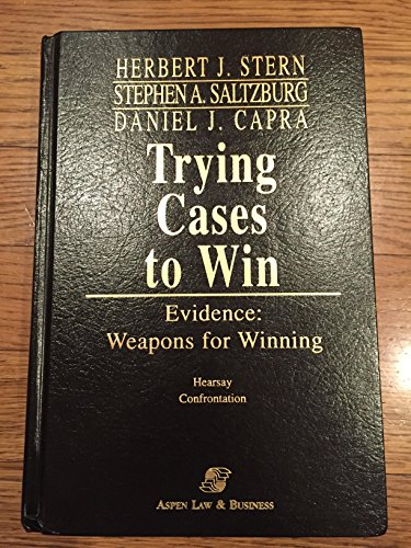Trying Cases to Win - Evidence: Weapons for Winning 2003 Supplement Volumes 1 & 2 (Relevance, Authentication, Motions in Limine, Voir Dire, Depositions, Hearsay, and Confrontation)