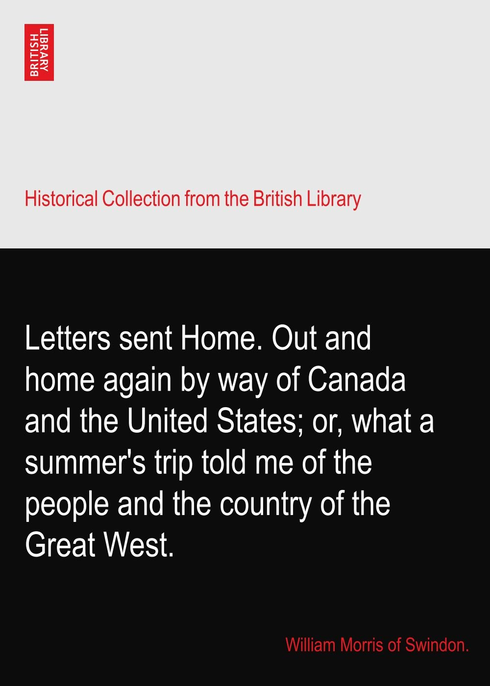 Letters sent Home. Out and home again by way of Canada and the United States; or, what a summer's trip told me of the people and the country of the Great West. pdf epub
