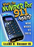 What's the Number for 911 Again?, Leland Gregory, 0740718576
