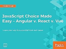 Amazon com: JavaScript Choice Made Easy - Angular v  React v  Vue