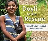 Doyli to the Rescue: Saving Baby Monkeys in the Amazon