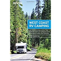 Moon West Coast RV Camping (4th ed): The Complete Guide to More Than 2,300 RV Parks and Campgrounds in Washington, Oregon, and California