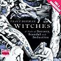 Witches Audiobook by Tracy Borman Narrated by Maggie Mash