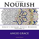 Nourish (Angie's Extreme Stress Menders Volume 6)