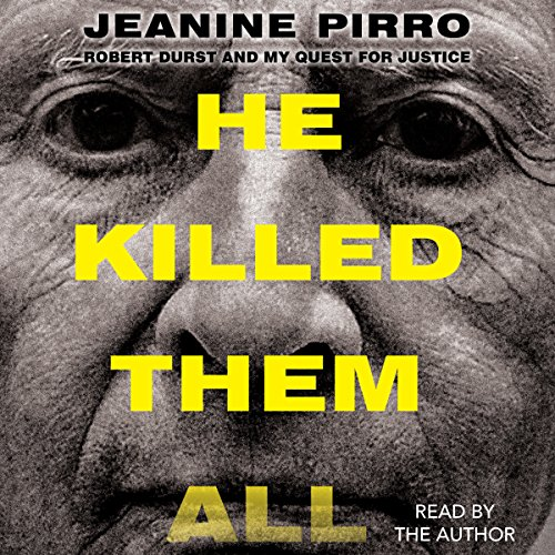 He Killed Them All: Robert Durst and My Quest for Justice by Simon & Schuster Audio